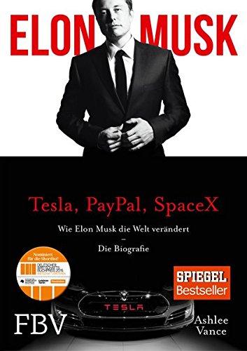 Elon Musk: Wie Elon Musk die Welt verändert – Die Biografie (Gebundene Ausgabe)